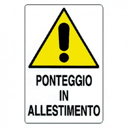 "CARTELLO ""PONTEGGIO IN..."
